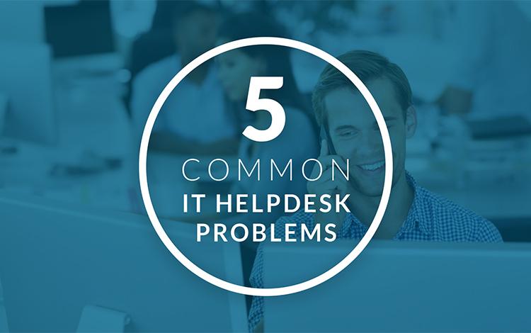 Common IT Helpdesk Problems